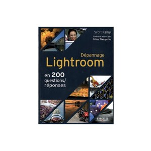 DEPANNAGE LIGHTROOM EN 200 QUESTIONS/REPONSES