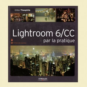 LIGHTROOM 6 CC  PAR LA PRATIQUE