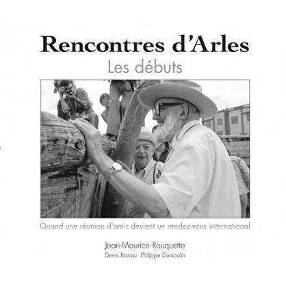 RENCONTRES D'ARLES LES DEBUTS